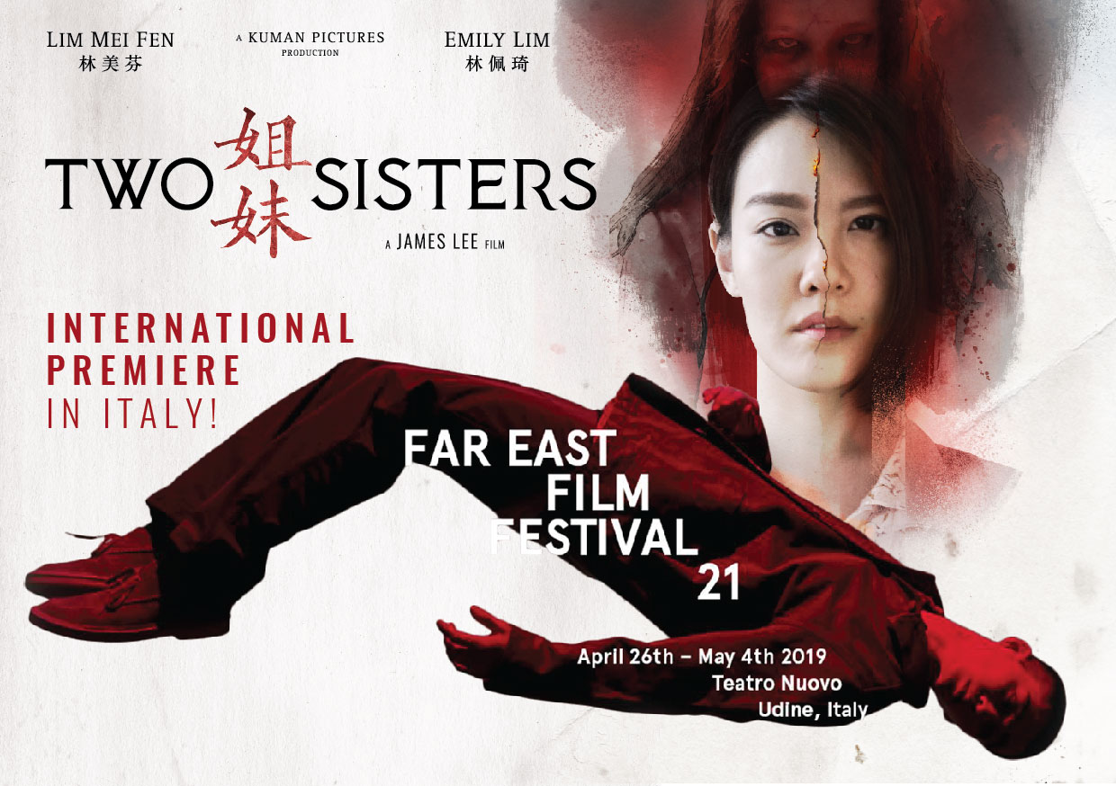 We are pleased to announce that  #TwoSistersMovie  will make its international premiere in the  udine FAR EAST FILM festival  in Italy (26 April - 4 May). But it will be shown to Malaysian audiences first starting 18 April in cinemas nationwide.  Congrats also to the 2 other Malaysian films selected, MOTIF and FLY BY NIGHT.