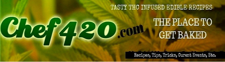 Be sure to check out our friend chef 420's website for more great recipes