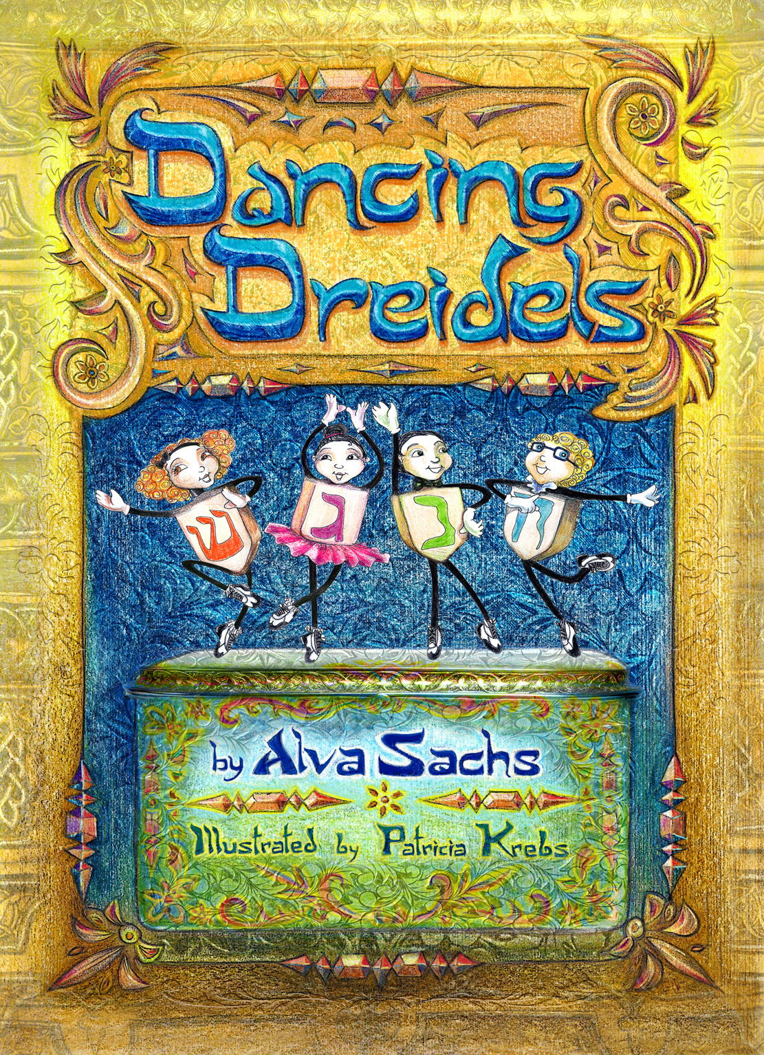 Cover of Dancing Dreidels written by Alva Sachs and illustrated by Patricia Krebs