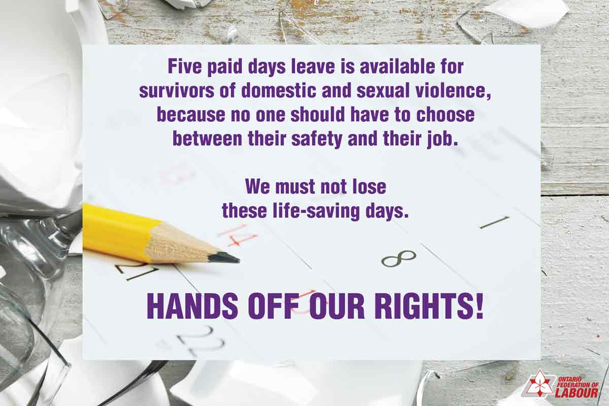 The OFL is fighting to protect and expand paid leave for survivors of domestic and sexual violence, both in laws and in collective agreements. SUPPLIED