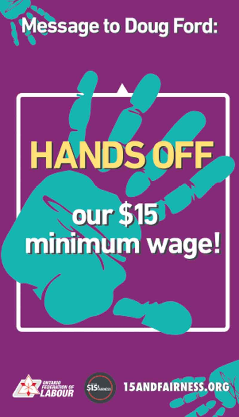 The OFL and community partners, Fight for $15 and Fairness, are demanding that the $15-an-hour minimum wage be implemented on January 1,2019. SUPPLIED