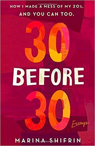 - 30 Before 30 Essaysby Marina Shifrin