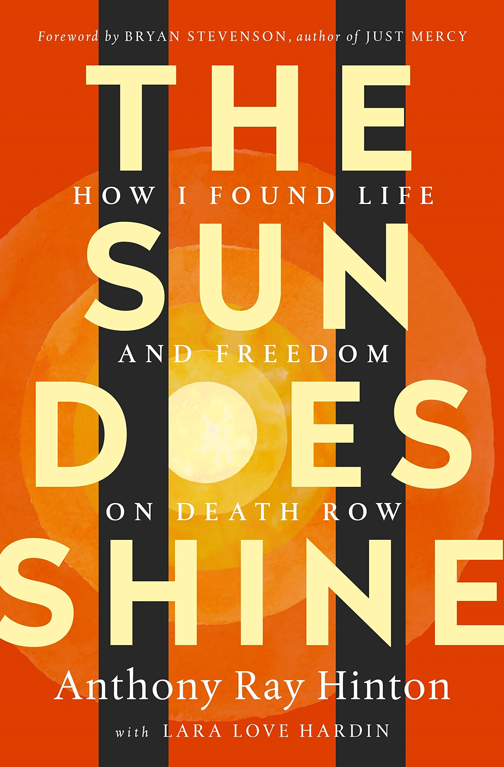 - The Sun Does Shine: How I Found Life, Freedom, and Justice by Antony Ray Hinton