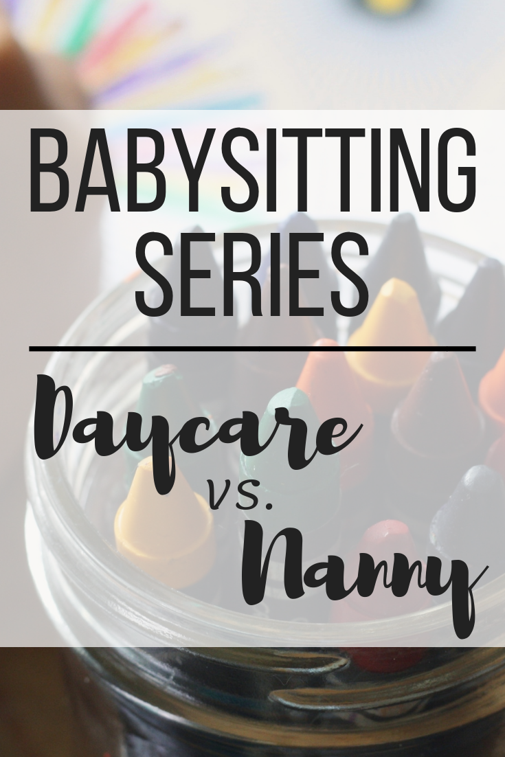 Babysitting Series - Daycare vs. Nanny.png