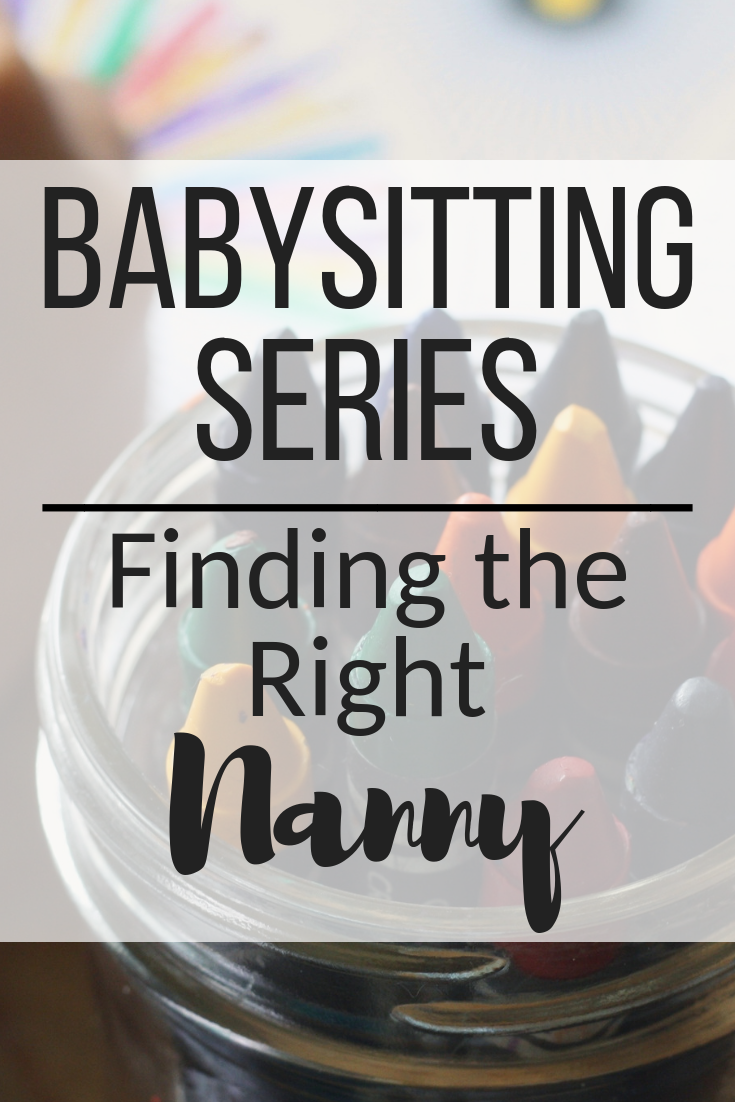 Babysitting Series - Finding the Right Nanny.png