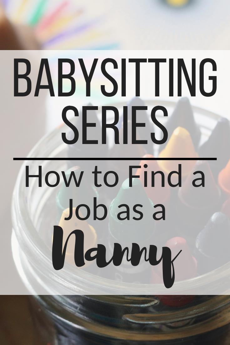 Babysitting Series - How to Find a Job as a Nanny.png