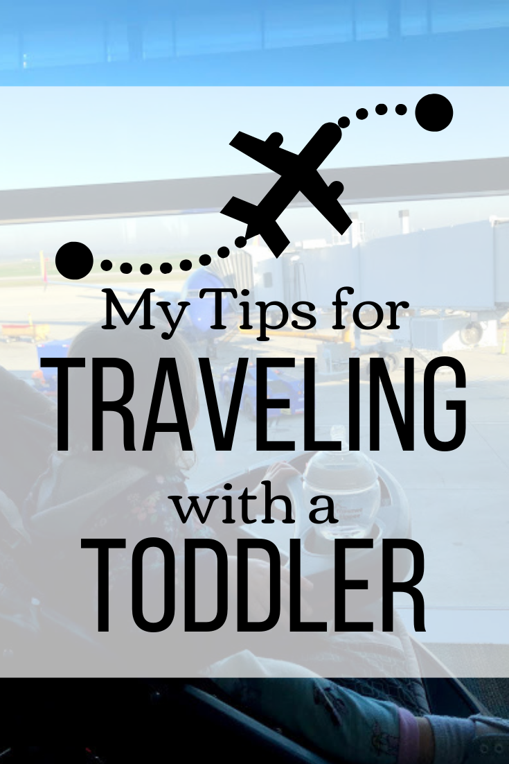 My Tips for Traveling with a Toddler.png