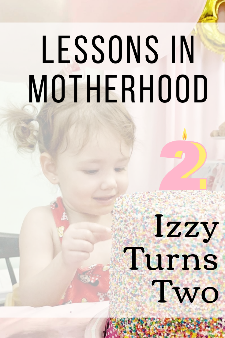 Lessons in Motherhood - Izzy Turns Two.png