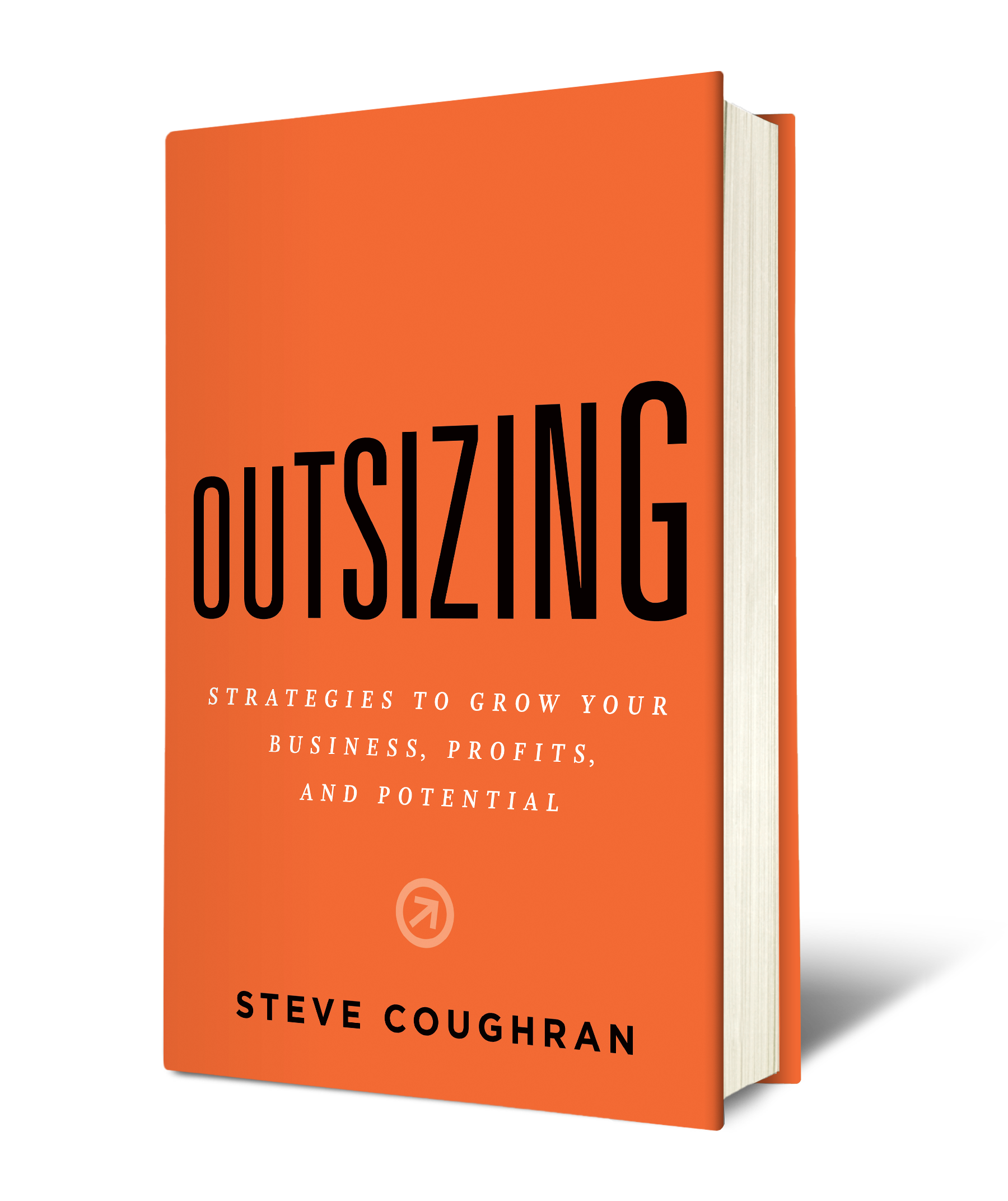 Be the first to own Steve's newest book - Do you want to grow your business? In the past, have you struggled to realize the desired outcomes of your strategy? Do you feel that you're making all the right business moves but are still coming up short? In Outsizing, author Steve Coughran assembles decades of research, hundreds of interviews, and multi-industry consulting experience to identify the strategic factors that dictate the difference between exorbitant success and bankruptcy.
