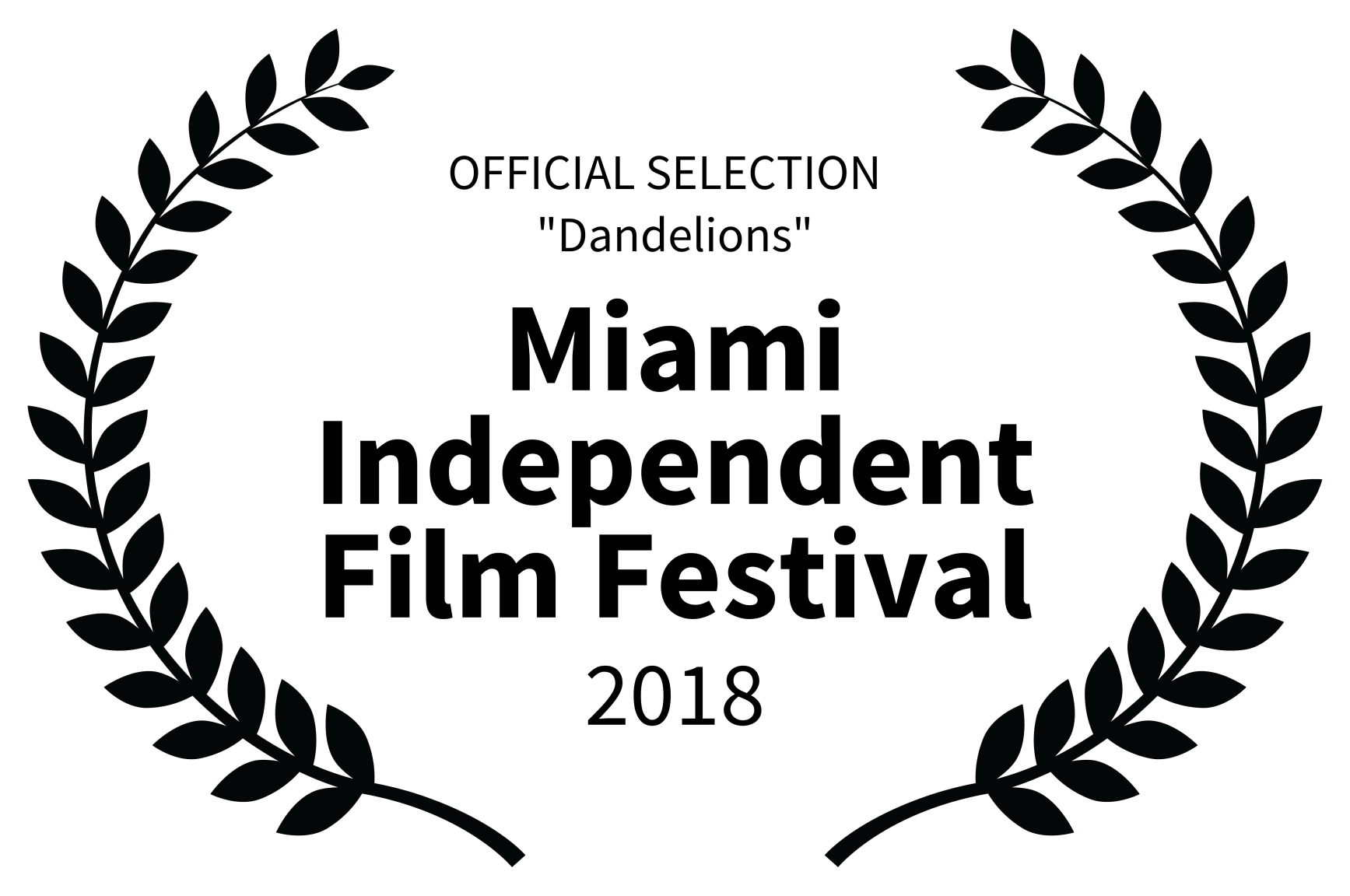 OFFICIAL SELECTION   Dandelions - Miami Independent Film Festival - 2018_v2.png