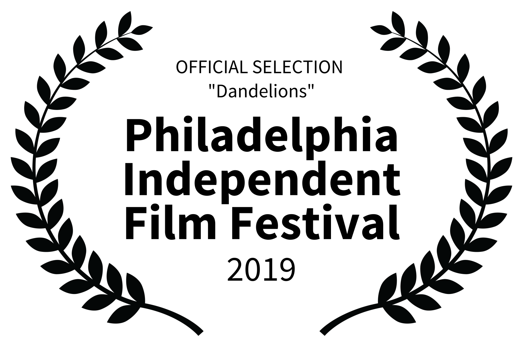 OFFICIAL SELECTION  Dandelions - Philadelphia Independent Film Festival - 2019_BLK TEXT.png