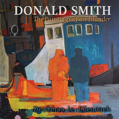 Donald Smith, The Paintings of an Islander , published by  Acair .