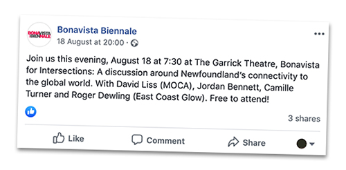 Facebook announcement for Intersections: 'a discussion around Newfoundland's connectivity to the global world (geographic, economic, technological, cultural)', with David Liss (MOCA), Jordan Bennett, Camille Turner and East Coast Glow, at  The Annex, Garrick Theatre, Bonavista. (Source:  bit.ly/bvb-fbpost )