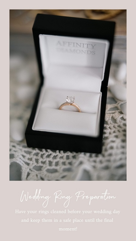 Wedding Tip 4 – Clean the rings!  Once you clean your rings, try and not wear them until the day of the wedding to avoid them getting dirty before the wedding!