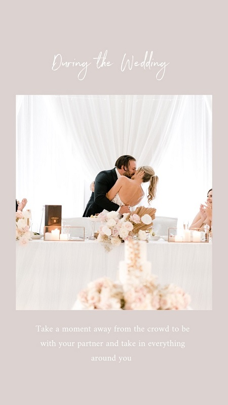 Wedding Tip 6 – Be with your Partner!  The day and night goes so quickly that you often don't see your SO (significant other) for hours at a time! When you have a spare 5 minutes in the schedule, take the time to step away just the two of you and take in everything around you – these are the special moments you will remember forever!