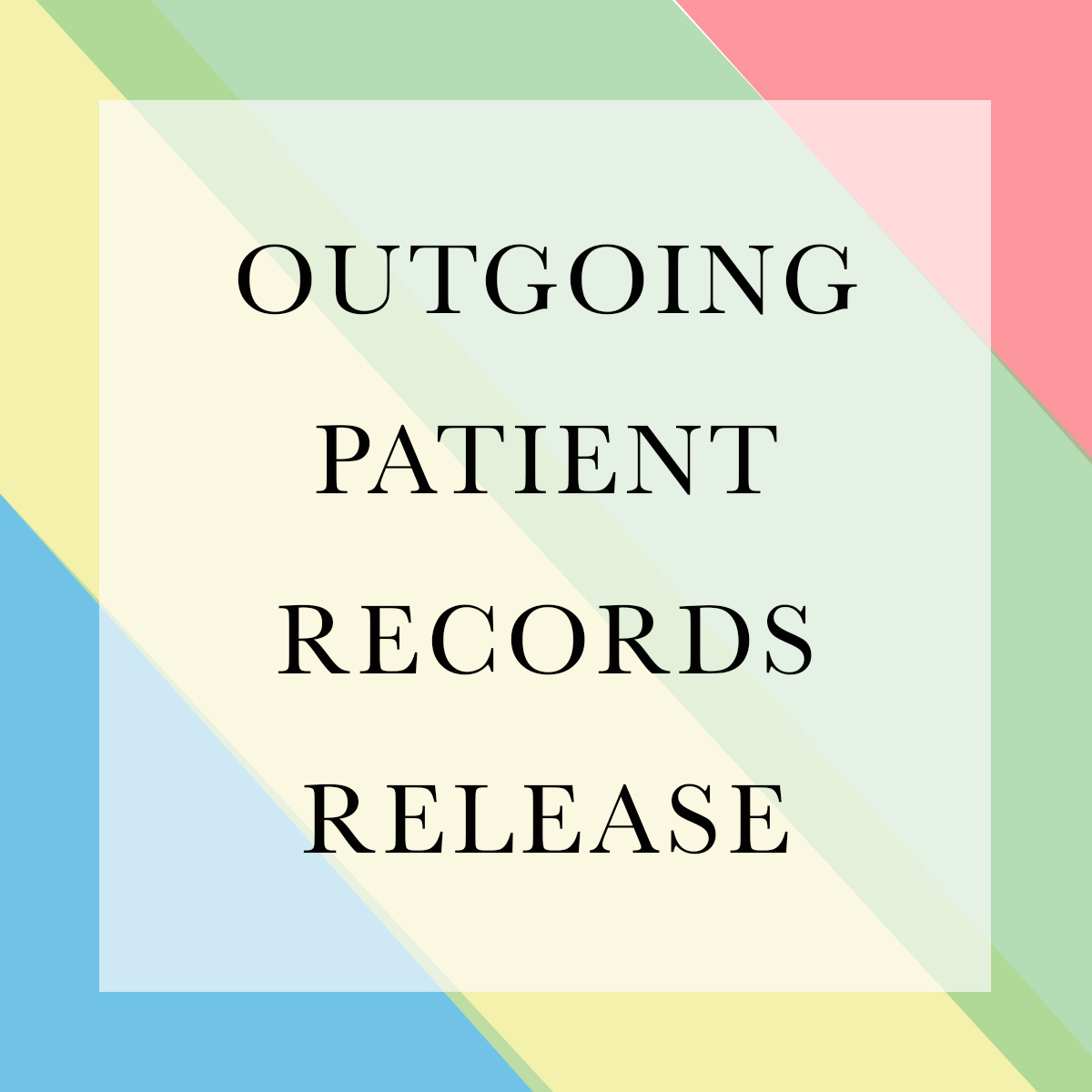 OUTGOING PATIENTS RECORDS RELEASE.jpg