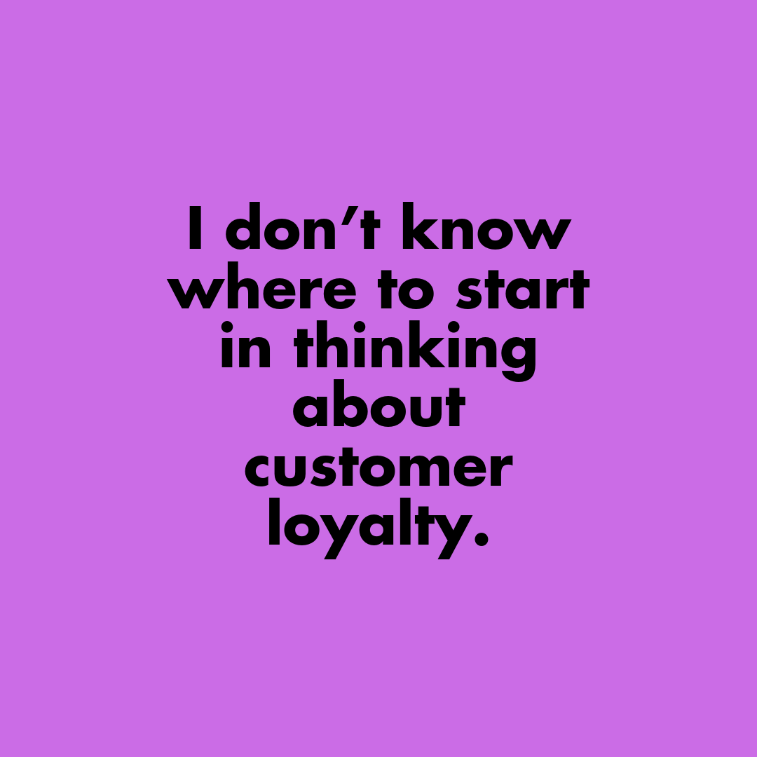 Loyalty Coaching Call - Together, we'll determine where to start. After a 30-minute exploratory call, we'll assess what your company's needs are, and how best to get you on the path to developing a strong customer loyalty strategy.$495/hour. Discounted call packages available.