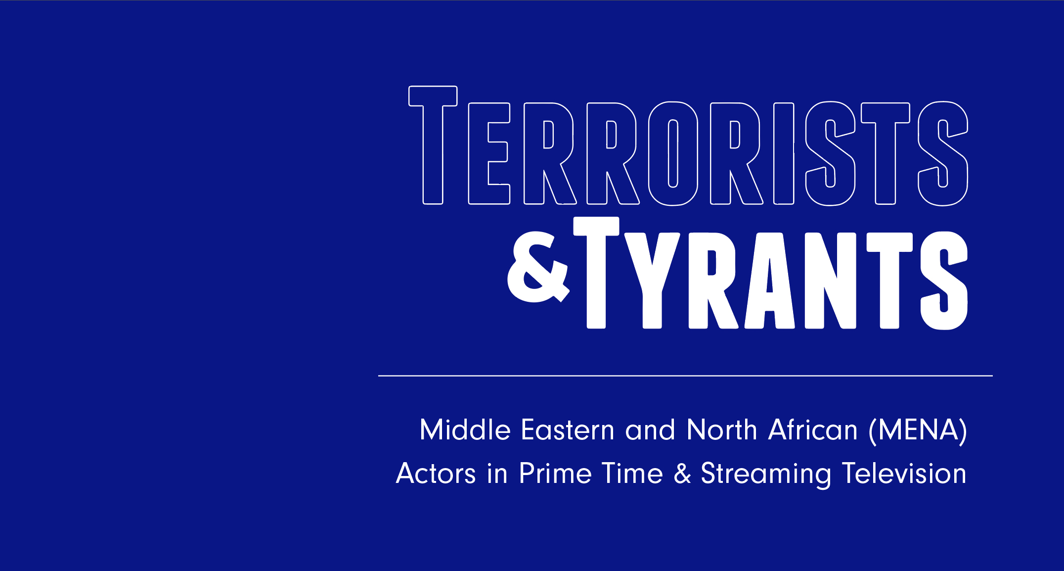 New Study Finds only 1% of TV Series Regular Performers are Middle Eastern North African. 78% of that time MENAs are seen as threats. - .