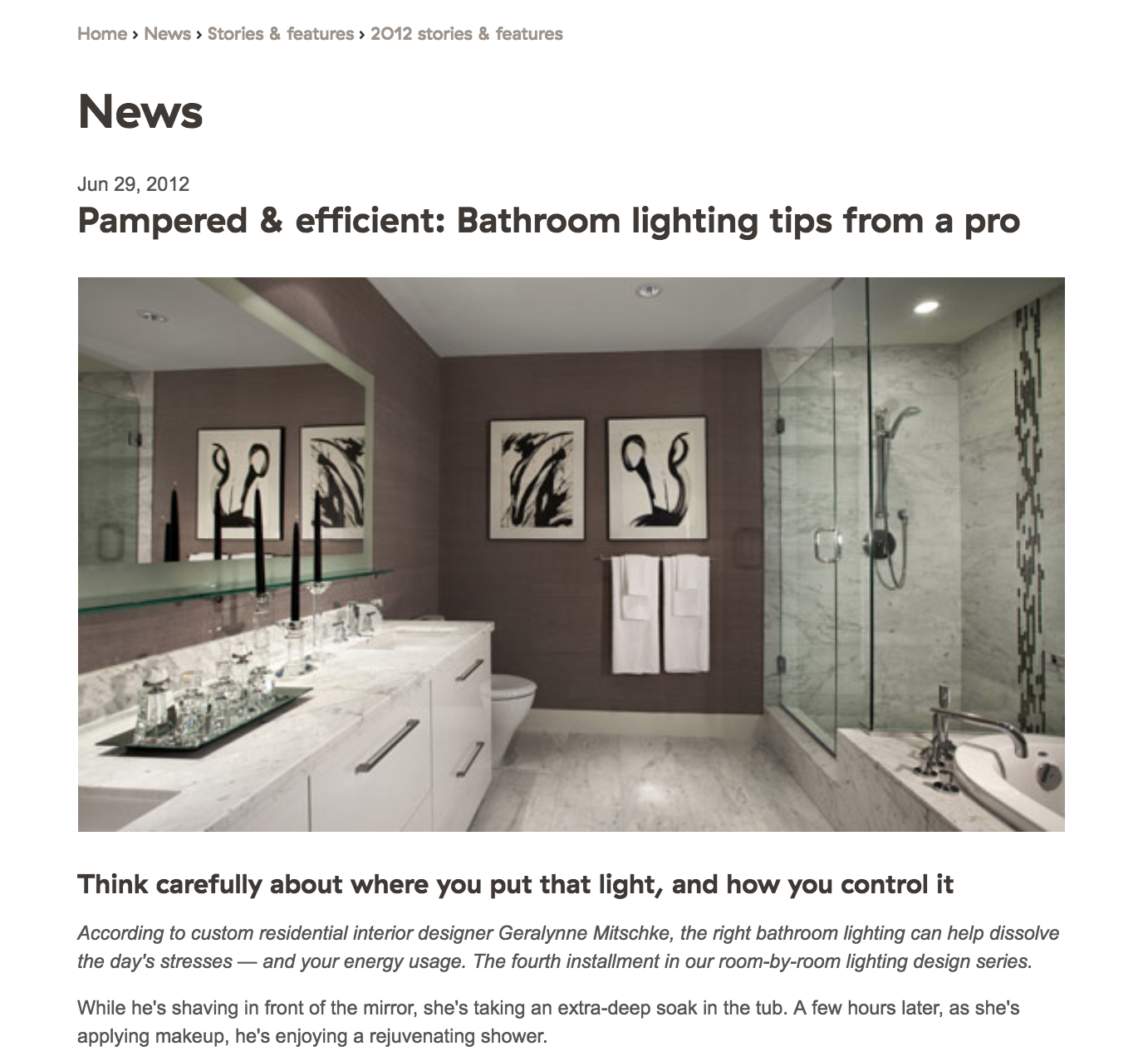 "BC HYDRO : ROOM BY ROOM LIGHTING SERIES ""According to custom residential interior designer Geralynne Mitschke, the right bathroom lighting can help dissolve the day's stresses — and your energy usage. The fourth installment in our room-by-room lighting design series."""