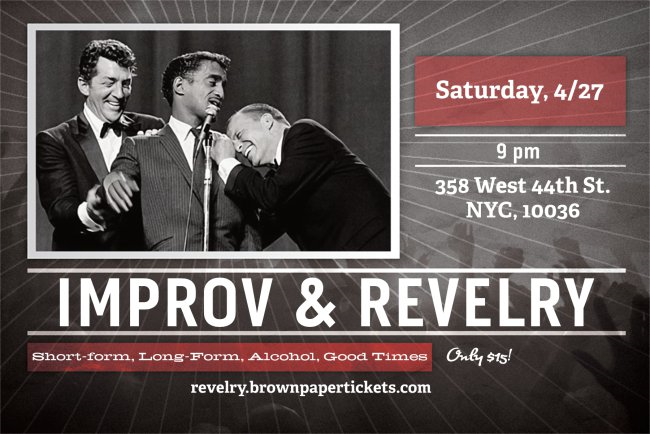 Improv & Revelry! - Short and long-form narratives spontaneously created by our cast onstage with numerous audience suggestions.When: Saturday, April 27th @ 9 pm!Where: 358 West 44th St. NYC, 10036                               TICKETS HERE!The Complete Theatre Companywww.completetheatre.net