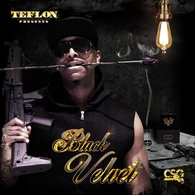 black velvet by Teflon(Executive Produced by J.Reid) -