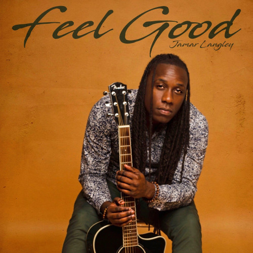 Feel Good by Jamar Langley(Chevi Muzic Universe Artist) -