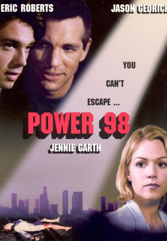 Power 98 - A controversial talk show host becomes involved in the murder of a beautiful woman in a war for ratings that becomes deadly. Karlin Pickett is a Los Angeles disc jockey who shocks his audience with outrageous stunts and crude jokes. Jon Price is a young disc jockey who joins the Karlin Pickett Show, but gets more then he bargained for when Pickett wants to offer him a new life with a new job. Jon's beautiful girlfriend, Sharon, wants her old life and her old boyfriend back, but the allure of fame and success begins to tear their life apart. When women start turning up dead and the alleged killer keeps calling the station, the ratings go through the roof and the cops begin looking for clues on Power 98. Out to catch a killer, Detective Dimotto follows a path of clues that leads to the chilling conclusion. In a shocking ending with plot twists and flying bullets, someone is going to pay for murder while the entire city listens. Written and Directed by: Jaimie Hellman. Starring: Eric Roberts, Jason Gedrick, Jennie Garth, Larry Drake, Lisa Thornhill.