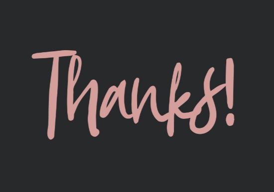 "black background with pink letters that spell ""thanks!"""