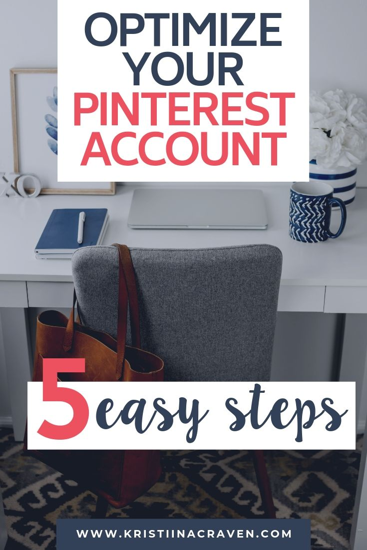 Optimize your Pinterest business account in FIVE easy steps! Learn the five main areas that Pinterest WANTS you to utilize to turn your account into a beacon for your ideal customers! I walk you through the steps in this helpful post—CLICK to read!! #pinterestmarketing #pinteresttips #optimizeforpinterest #pinterestbusinessaccount