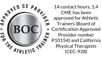 14 contact hours, 1.4 CME has been approved for Athletic Trainers (Board of Certification Approved Provider number P10154) and California Physical Therapists (CEC-928).png