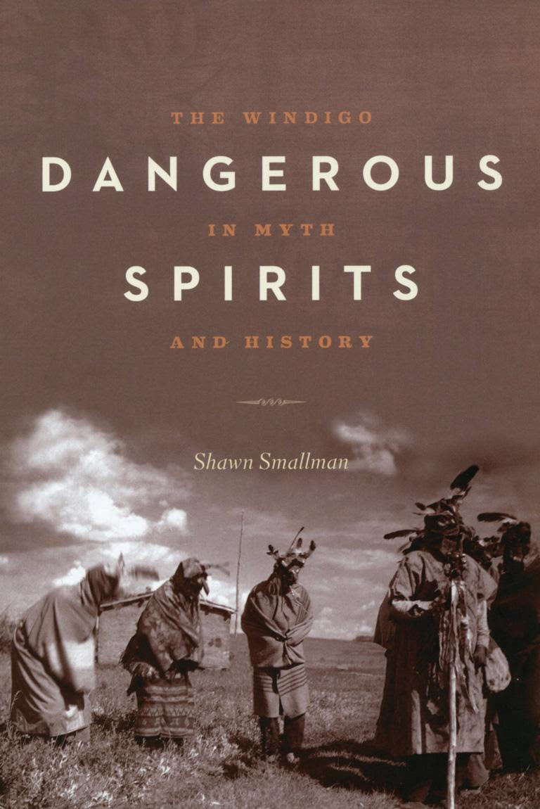 """""""The windigo was the spirit of winter, which could transform a man, woman or child into a cannibalistic being with a heart of ice"""" - Shawn Smallman """"  Dangerous Spirits  """", 2014"""
