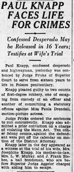 Knapp was eventually recaptured and sentenced to 16 to life in Folsom.