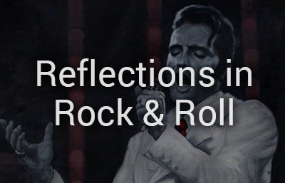 Reflections in Rock & Roll