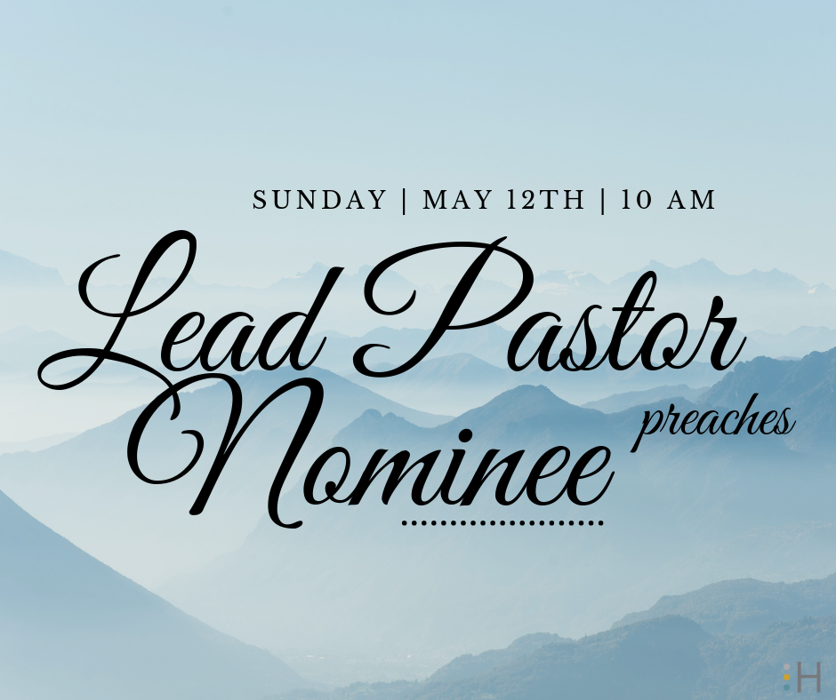 """Lead Pastor Nominee preaches - You are invited to join us on Sunday, May 12th at 10 am to celebrate our mothers and to hear our Lead Pastor Nominee speak to our congregation for the first time.As we prepare to meet him and his spouse and vote on May 19th, let us pray that we are """"like-minded, having the same love, being one in spirit and of one mind."""" (Philippians 2:2)"""