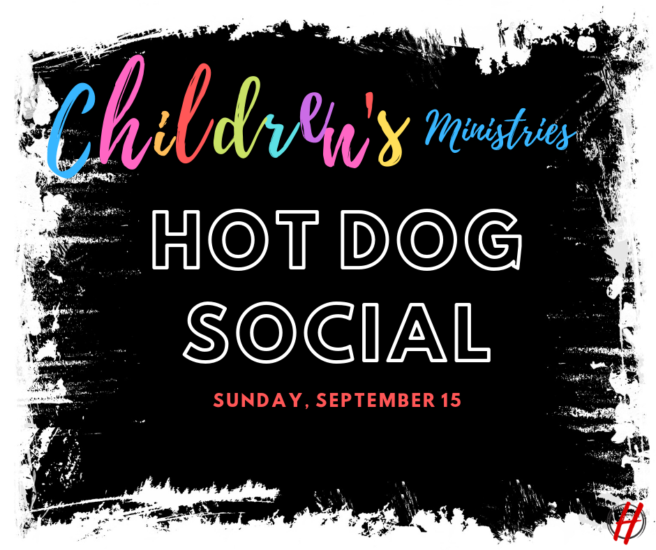 KIDZTOWN HOT DOG SOCIAL - On Sunday, September 15th, everyone is invited to stay after the service and enjoy hot dogs and fellowship.This event is hosted by our Children's Ministries!