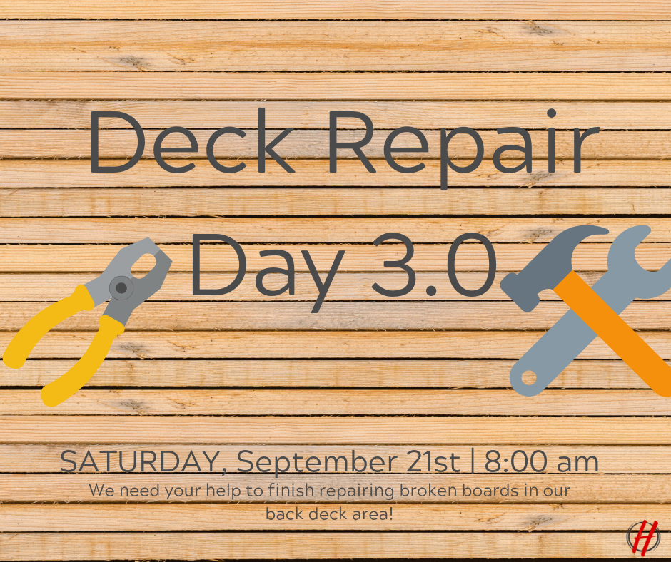 Deck Repair Day 2.0 - We are making progress! We need your help to finish repairing the broken boards in our back deck. Deck Repair Day 3.0 will be on Saturday, September 21st at 8:00am.For more information, please contact Ed Bowen at edwarddbowen@gmail.com or David Alexander at coach.da6@gmail.com.We hope to see you there!