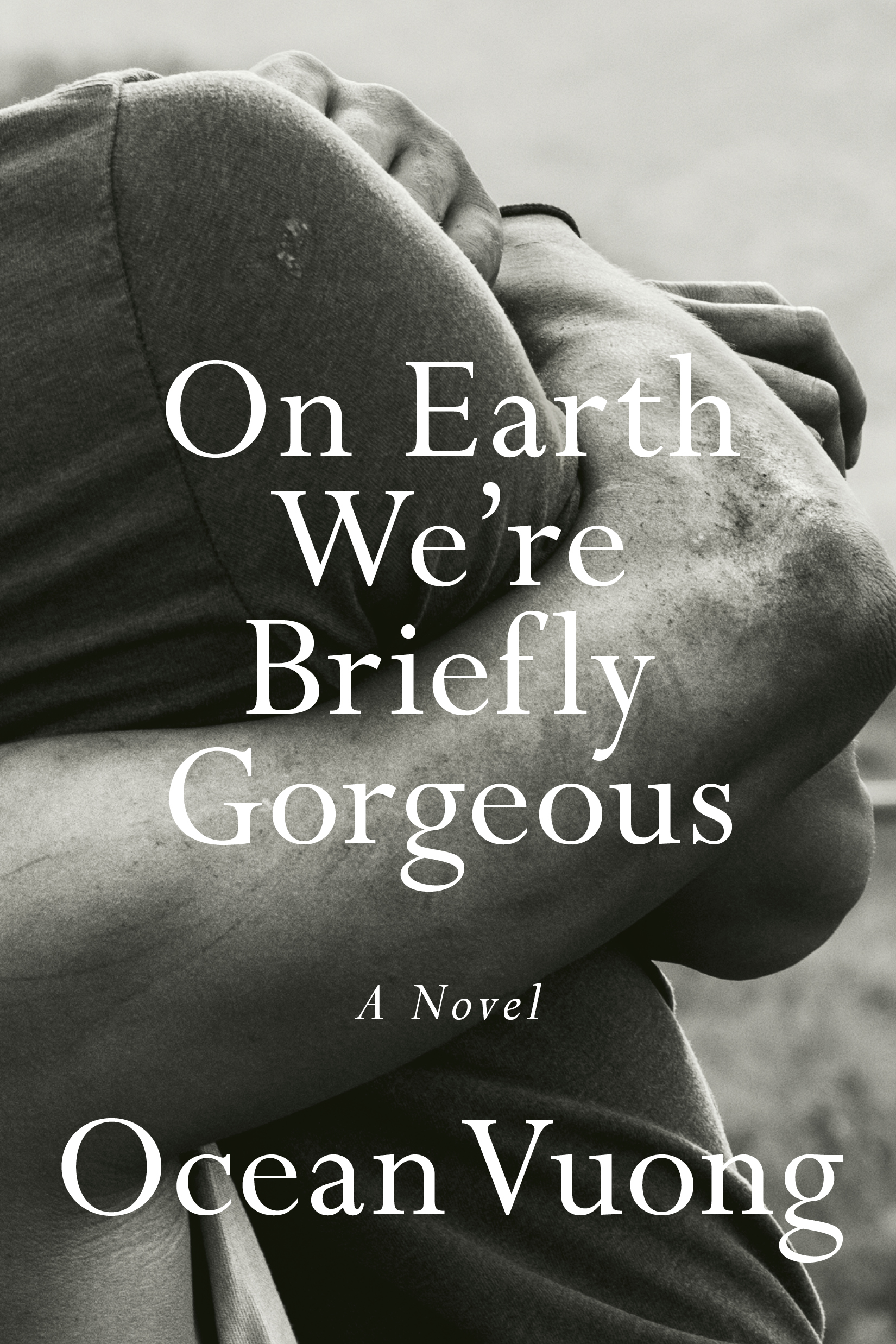 On Earth We're Briefly Gorgeous by Ocean Vuong.jpg