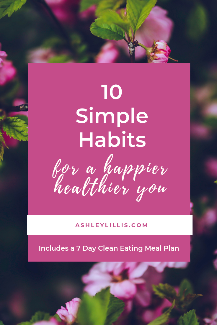 10 Simple Habits for a Happier Healthier You