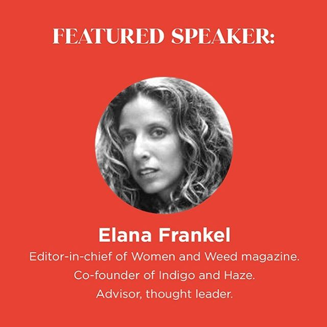 We're excited to announce our speaker line up. Join us and meet @elanafrankel - Founder or @indigoandhaze, editor-in-chief of Women and Weed/Centennial Spotlight, advisor & thought leader.