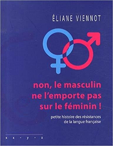"""2. Livre - """"Non, le masculin ne l'emporte pas sur le féminin !"""" Par Eliane ViennotBroché – 20 mars 2014"""