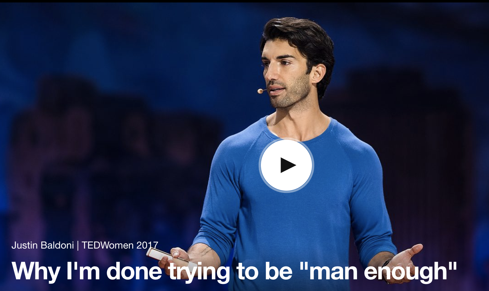 """4. TED Talk - """"Why I'm done trying to be man enough"""" Justin Baldoni"""