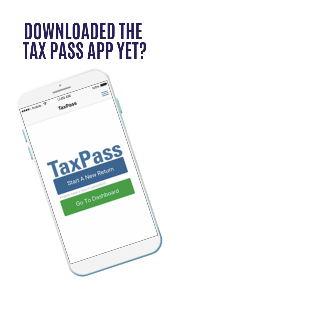Need to submit your documents? - Download the Tax Pass app now and send your documents right from your finger tips