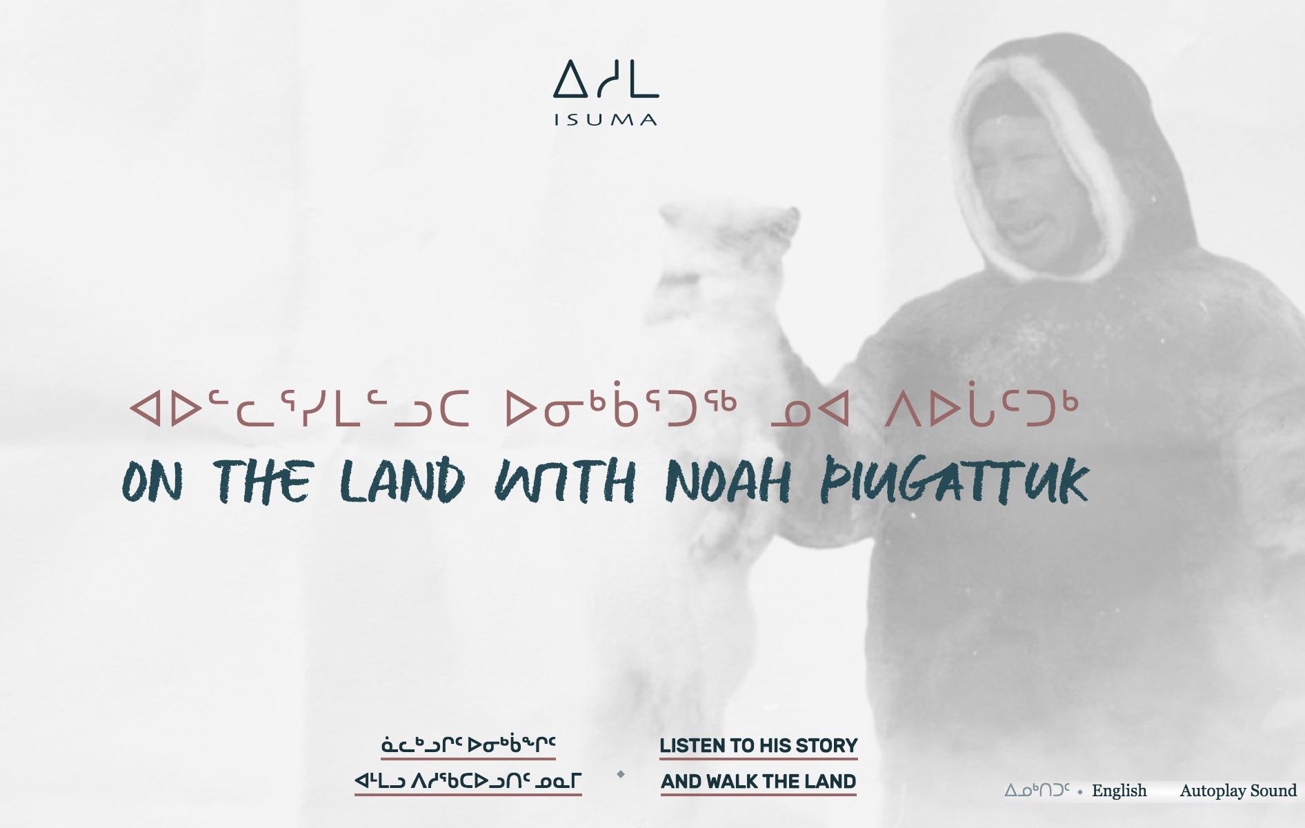 On the Land with Noah Piugattuk - Interactive Story Map