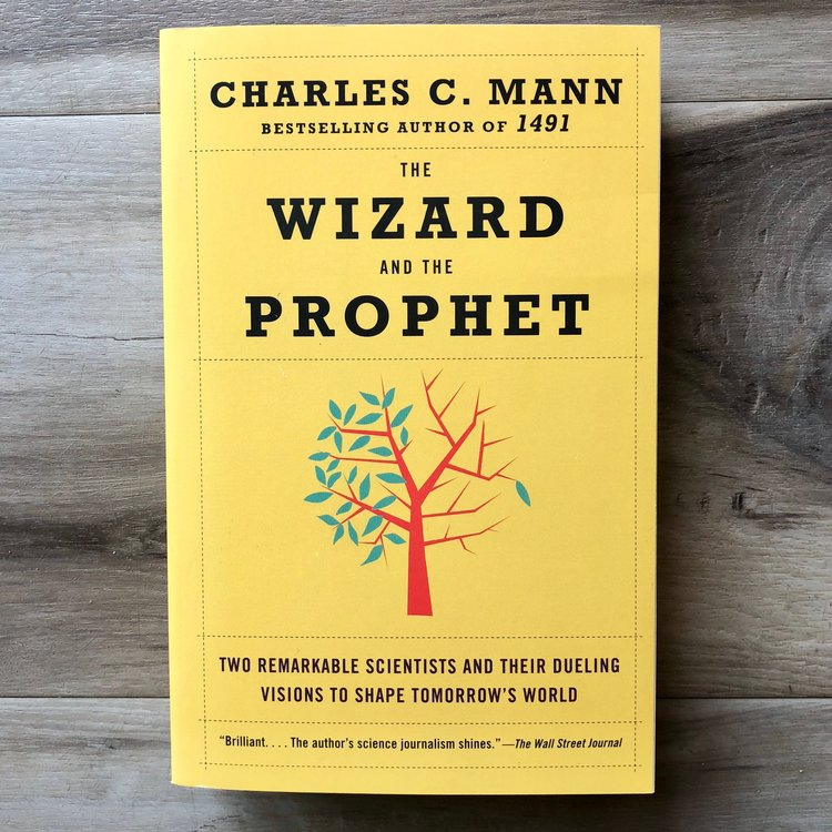 The Wizard and the Prophet - by Charles C. Mann