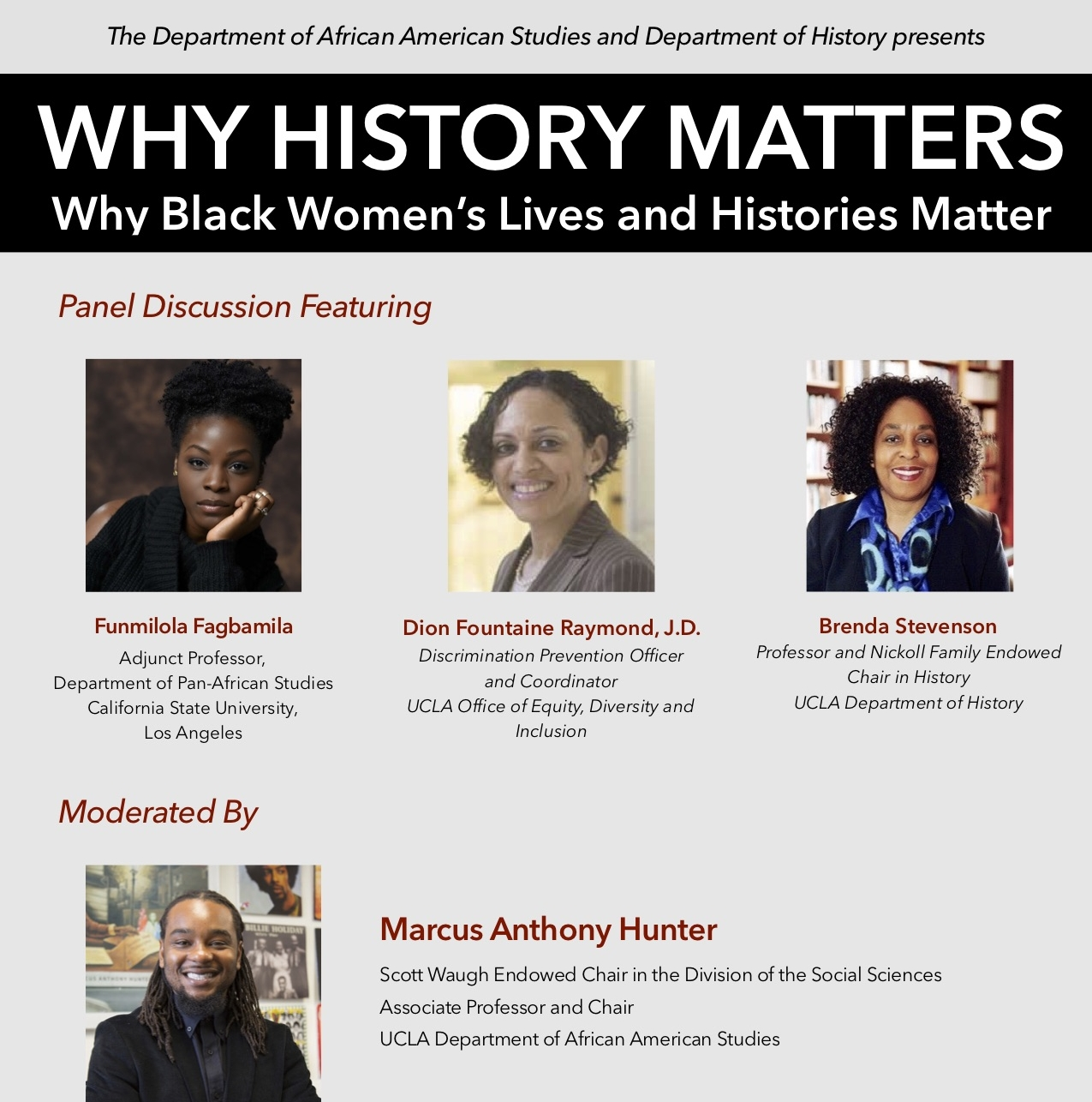 "Brenda E. Stevenson to Serve as Panelist for ""Why History Matters: Why Black Women's Lives and Histories Matter"" - Brenda E. Stevenson joins Funmilola Fagbamila, Dion Fountaine Raymond, and Marcus Anthony Hunter in conversation to remember the lives and experiences of remarkable and ordinary black women throughout history.Thursday, February 8, 2018 