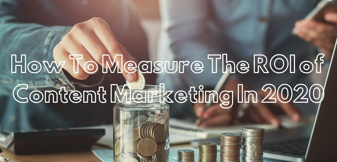 How to Measure The ROI of Content Marketing in 2020.jpg