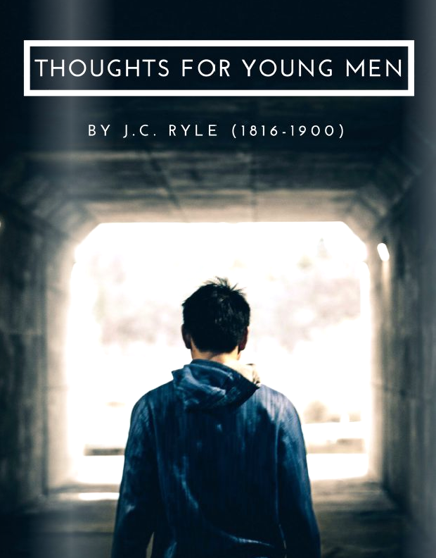 Thoughts For Young Men - By J.C. Ryle