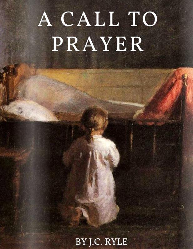 A Call To Prayer - J.C. Ryle