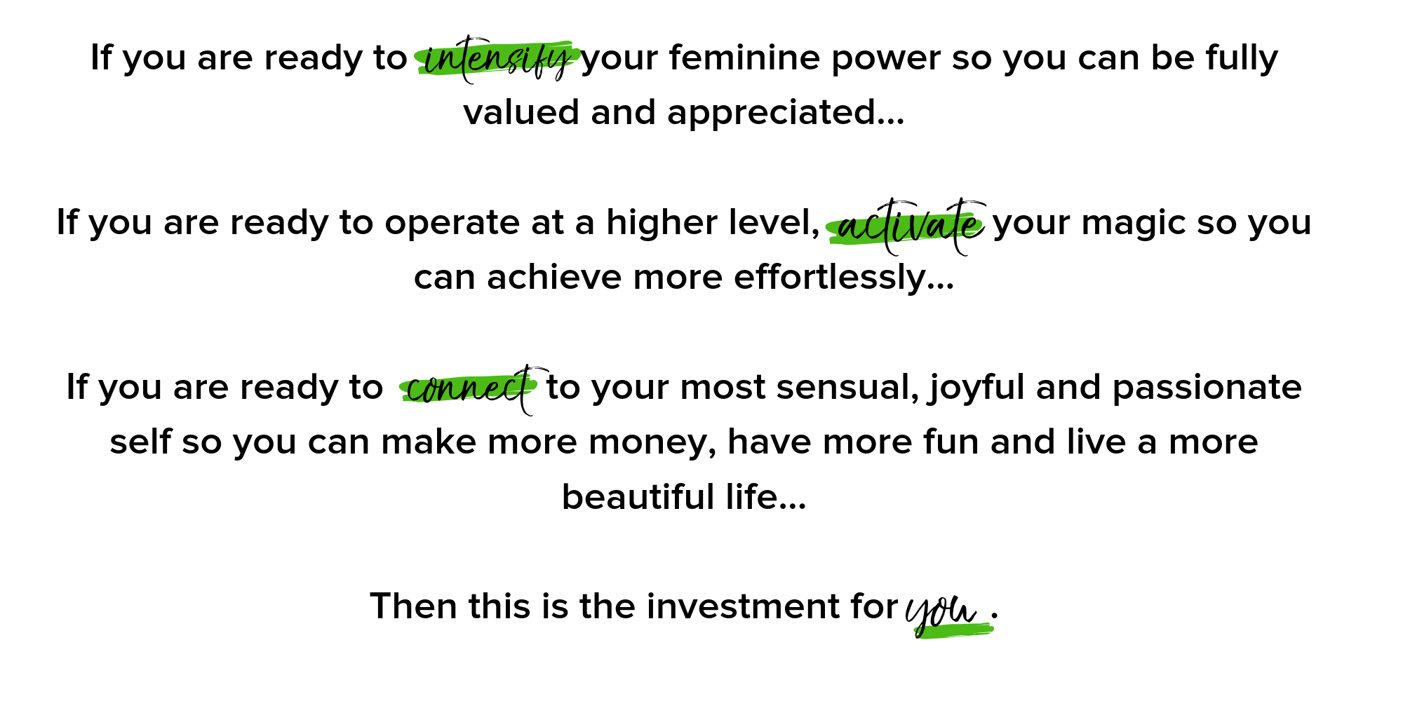 If you are ready to your feminine power so you can be fully valued and appreciated... If you are ready to operate at a higher level, your magic so you can achieve more effortlessly... If you are ready to to your most (1).png