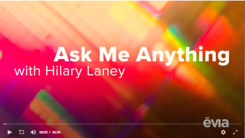 Hilary Laney, Evia's Owner and CEO, is a mom of three who has been working in event technology for 15 years. She answers your questions on any topic under the sun.